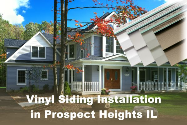 Vinyl Siding Installation Prospect Heights IL, by EDMAR Contractors