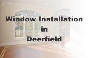 New Window Installation Deerfield IL