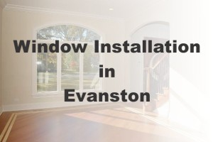 New Window Installation Evanston IL