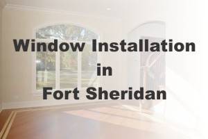 New Window Installation Fort Sheridan IL
