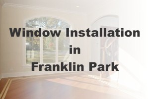New Window Installation Franklin Park IL