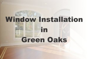 New Window Installation Green Oaks IL