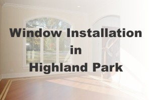 New Window Installation Highland Park IL