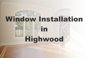 New Window Installation Highwood IL