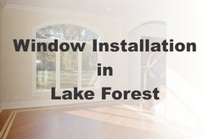 New Window Installation Lake Forest IL