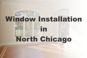 New Window Installation North Chicago IL