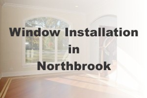 New Window Installation Northbrook IL