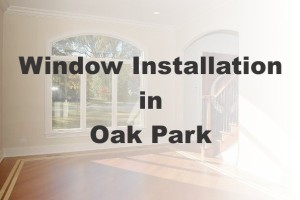 New Window Installation Oak Park IL