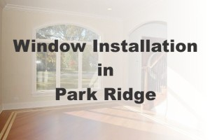 New Window Installation Park Ridge IL