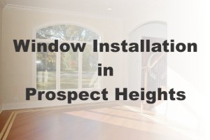New Window Installation Prospect Heights IL