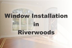 New Window Installation Riverwoods IL