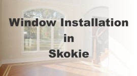 Window Installation Skokie