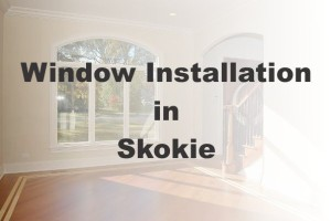 New Window Installation Skokie IL