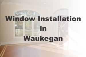 New Window Installation Waukegan IL