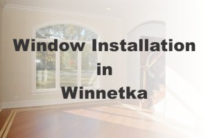 New Window Installation Winnetka IL