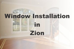 New Window Installation Zion IL